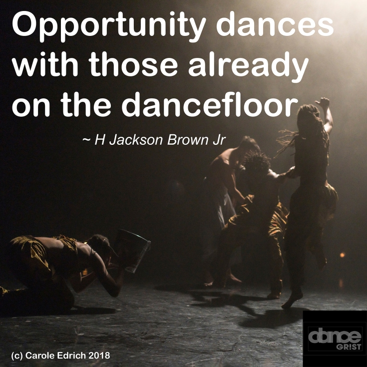 Opportunity dances with those already on the dancefloor. This saying accompanies a dark picture of 4 people dancing hiphop-African fusion